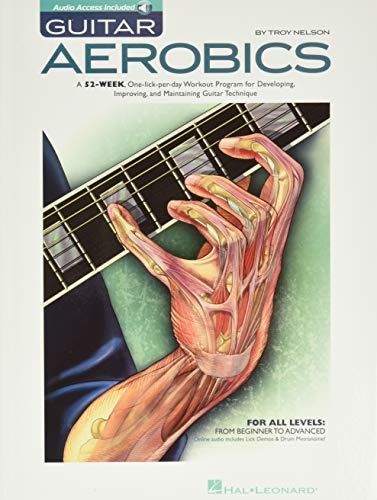 Guitar Aerobics: A 52-Week, One-lick-per-day Workout Program for...
