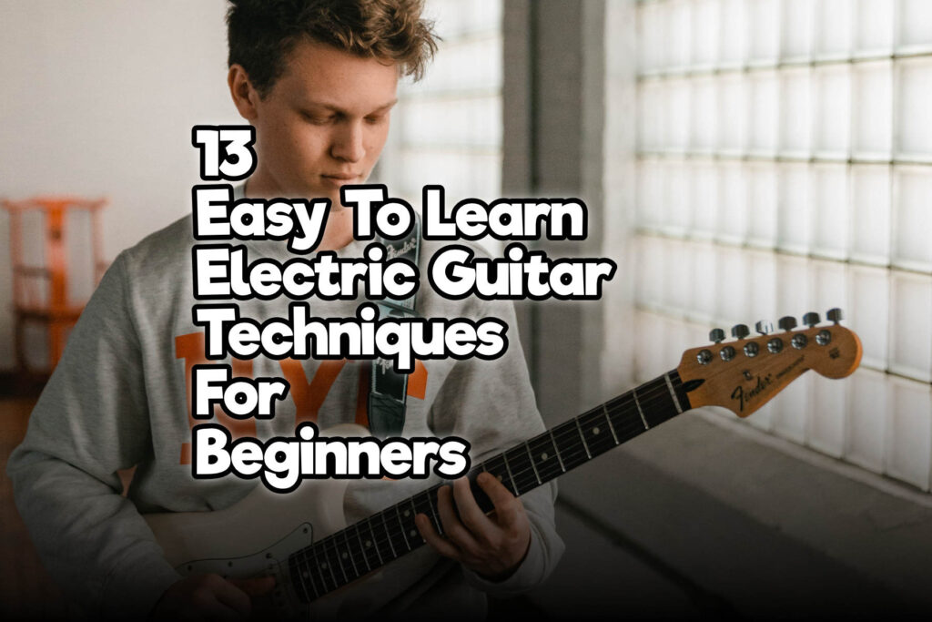 13 easy to learn electric guitar techniques for beginners rock guitar universe. Black Bedroom Furniture Sets. Home Design Ideas