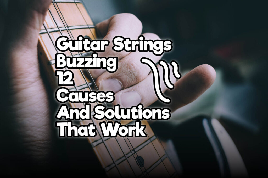 guitar strings buzzing 12 causes and solutions that work rock guitar universe. Black Bedroom Furniture Sets. Home Design Ideas
