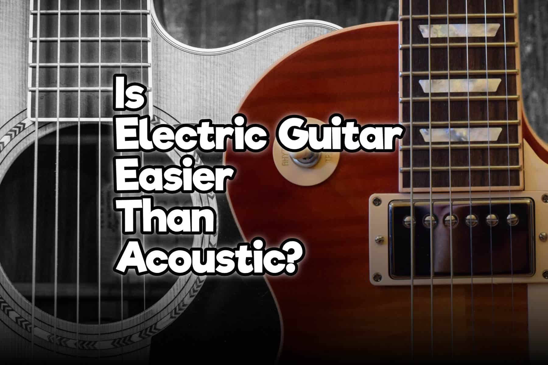 is electric guitar easier than acoustic rock guitar universe. Black Bedroom Furniture Sets. Home Design Ideas