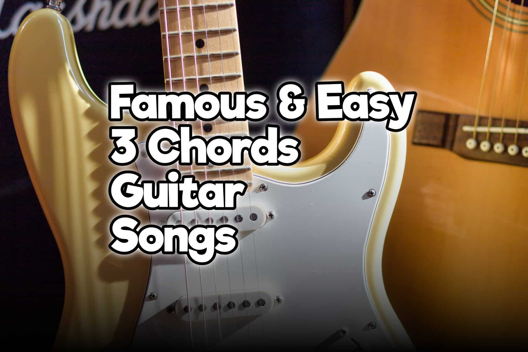 15 Famous Easy Guitar Songs With 3 Chords For Beginners Rock Guitar Universe