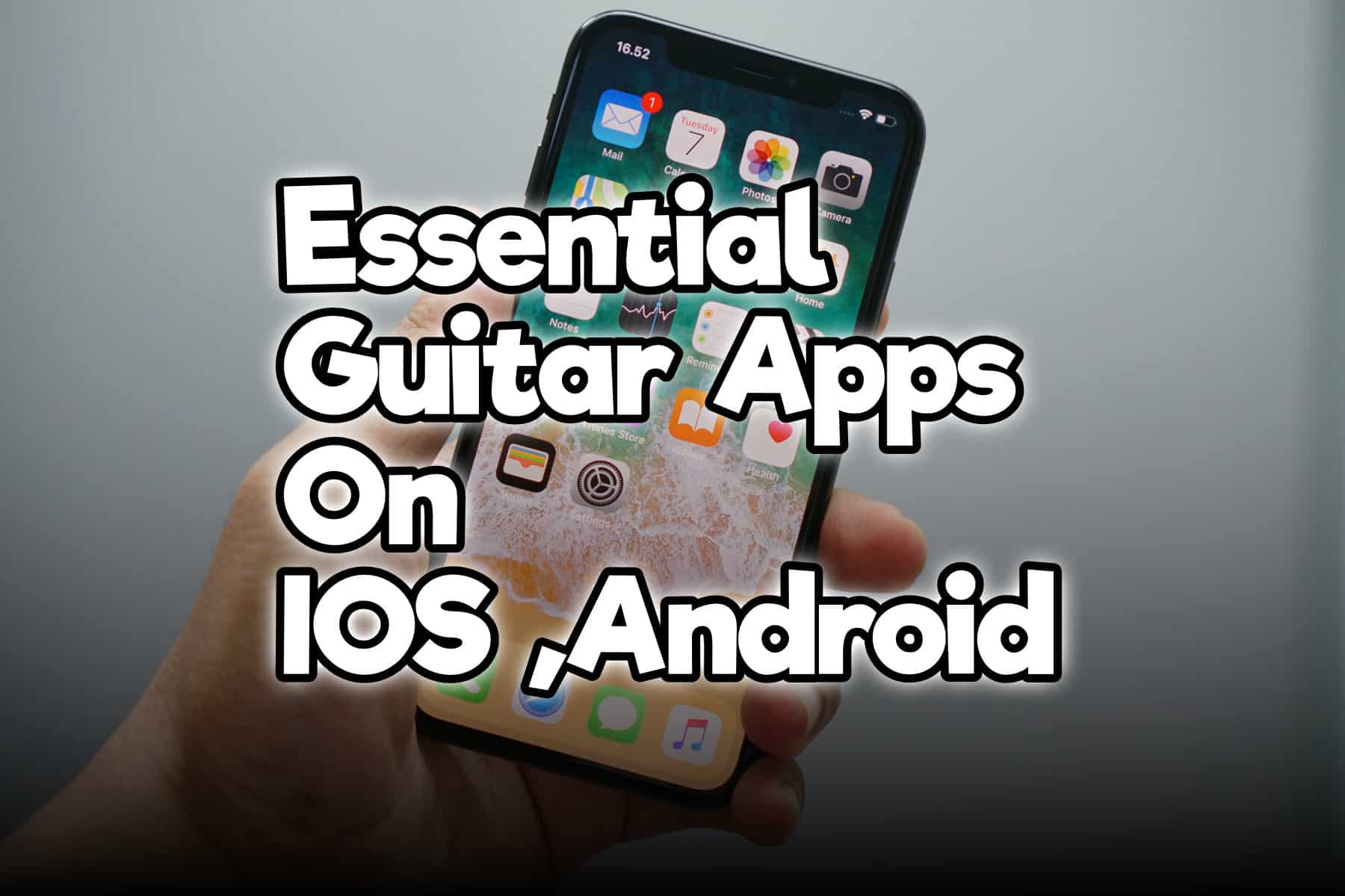 15 Essential Guitar Apps Available On IOS And Android