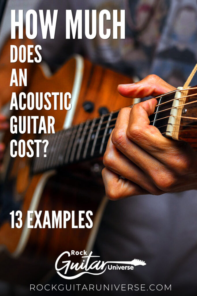 How Much Does An Acoustic Guitar Cost? (13 Examples) | Rock Guitar Universe
